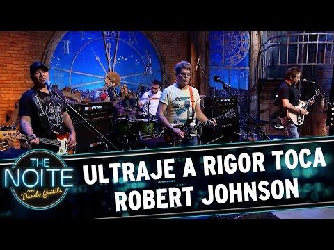 Ultraje A Rigor toca Robert Johnson | The Noite (11/04/17)