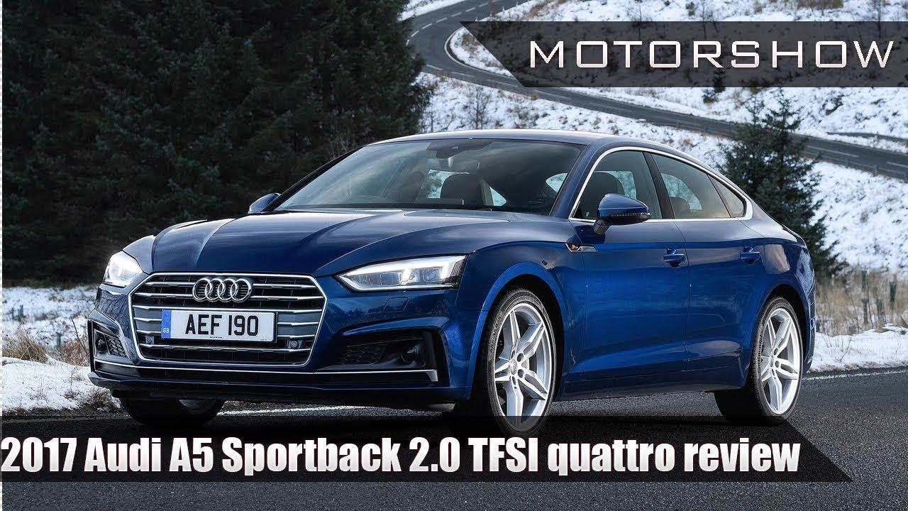 2017 Audi A5 Sportback 2.0 TFSI quattro review - Motorshow ...