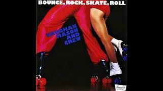 """VAUGHAN MASON & CREW """"Bounce, Rock, Skate, Roll part 1"""" 12"""" mix 1979"""