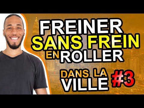 COMMENT FREINER SANS FREIN EN ROLLER / COMMENT FAIRE DU ROLLER EN VILLE #3