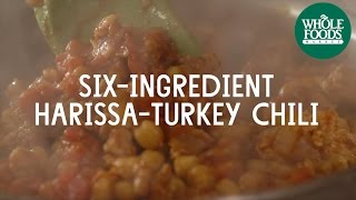 Six-Ingredient Harissa-Turkey Chili l Freshly Made  Whole Foods Market