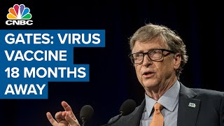 An effective coronavirus vaccine is at least 18 months away: Bill Gates