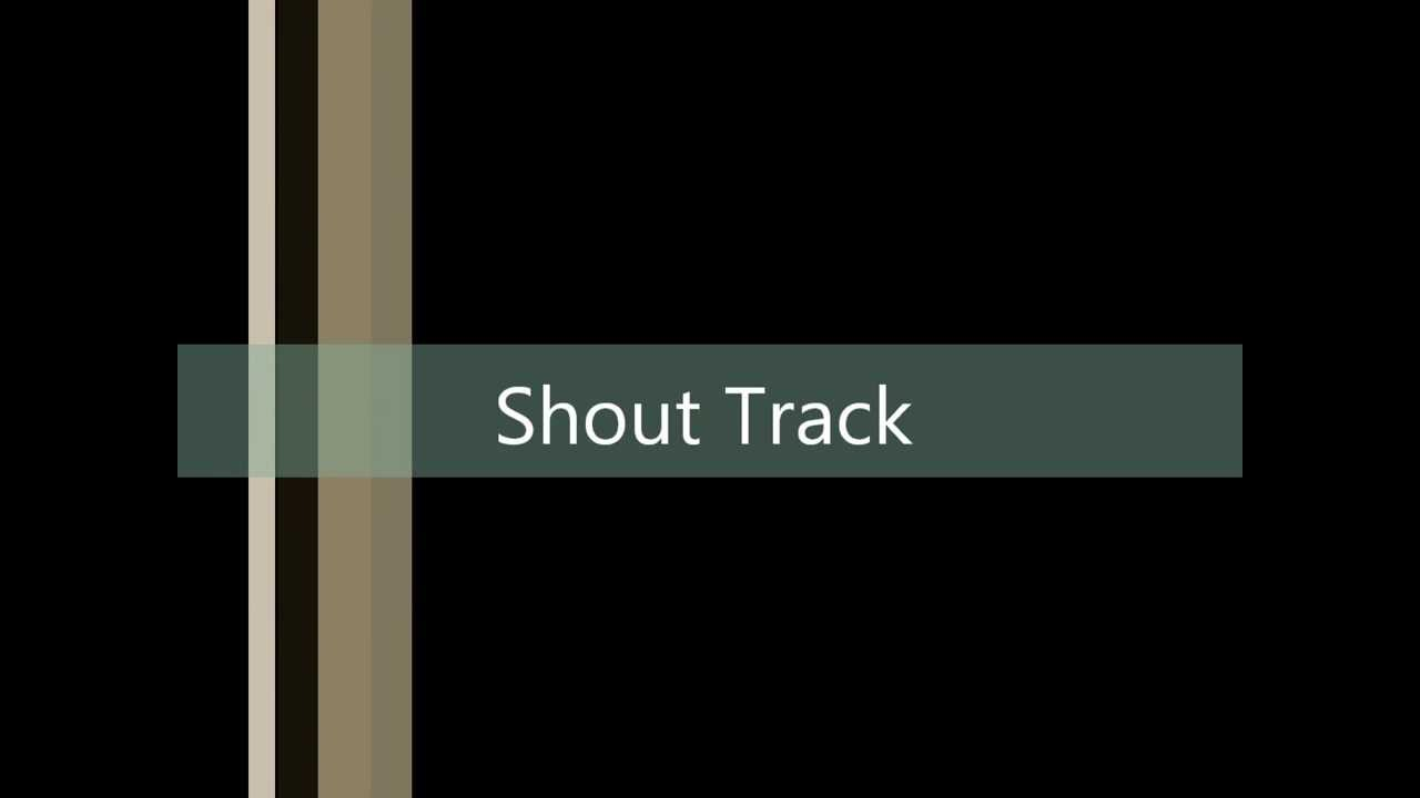 Shout Track