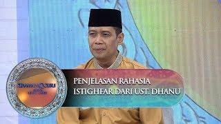 Penjelasan Rahasia Istighfar Dari Ust. Dhanu - Siraman Qolbu (21/11)