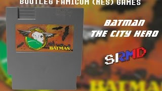 Bootleg Famicom (NES) Games ~ Batman / The City Hero