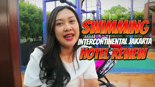 HOTEL INTERCONTINENTAL JAKARTA - REVIEW KOLAM RENANG HOTEL BINTANG LIMA