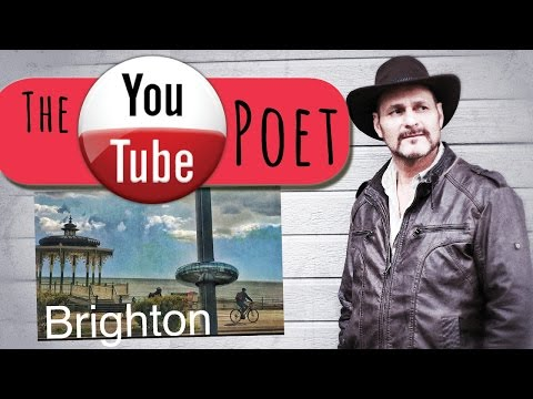 Brighton:  A Spoken Word Poem by The YouTube Poet