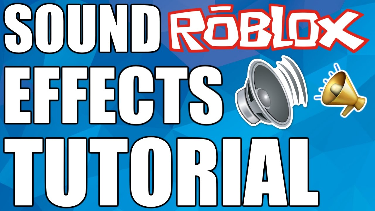 Roblox Sound Effects Tutorial Youtube