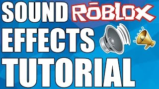Roblox - Sound Effects Tutorial