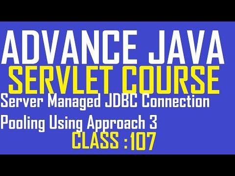 107 Server Managed JDBC Connection Pooling : Approach 3 Advance Java Servlet Programming Tutorial