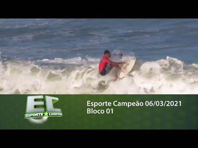 Esporte Campeão 06/03/2021 - Bloco 01