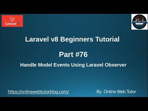 Learn Laravel 8 Beginners Tutorial #76 Handle Model Events Using Laravel Observer