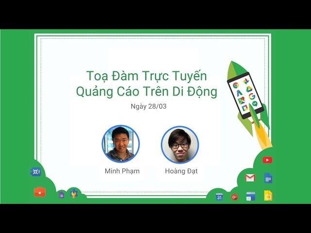 [Google Vietnam] Toạ Đàm AdWords | Quảng Cáo Hiệu Quả Trên Di Động