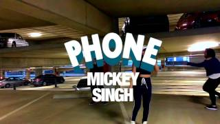 Mickey Singh - Phone [DANCE CHOREOGRAPHY]