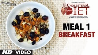 Meal 01- Breakfast | CHOLESTEROL DIET  | Designed & Created by Guru Mann