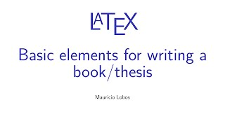 Latex - Basic elements for writing a book/thesis