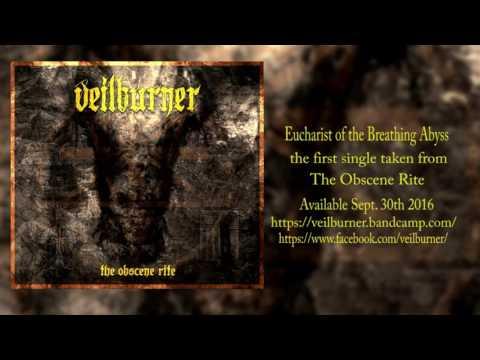 Veilburner- Eucharist Of The Breathing...