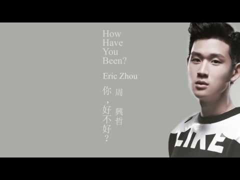 Eric Zhou - How Have You Been??? - Ni Hao Bu Hao???