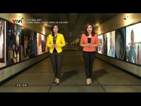Hành Trình Sự Sống Và Cái Chết - VTV Đặc Biệt  [ Full HD]