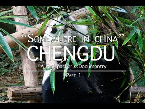Somewhere In China (E5): CHENGDU Part 1  - Travel Documentary | Luca Infante [ARCHIVE]