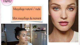 Tuto maquillage nude, naturel (mon maquillage du moment)