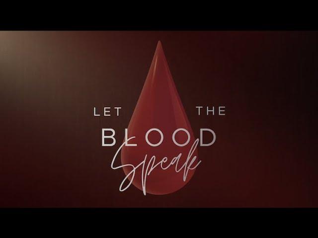Let The Blood Speak