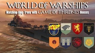 What Game of Thrones House does each Ship Tree belong in - World of Warships