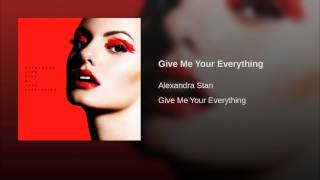 Give Me Your Everything