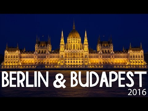 Travelling to Berlin and Budapest 2016 4K