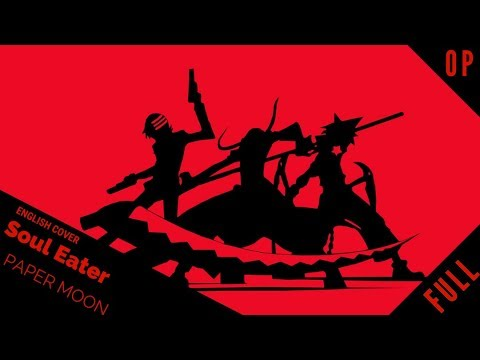 "「English Cover」Soul Eater OP 2 ""Paper Moon"" FULL VER. 『 ソウルイーター 』【Kelly Mahoney】 - Studio Yuraki"