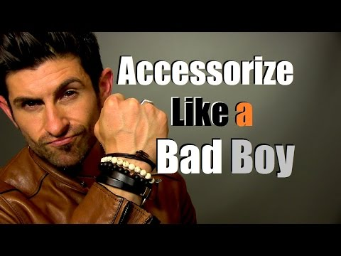 Bad Boy Style | Accessorize Like A Bad Boy | Best Bad Boy Accessories