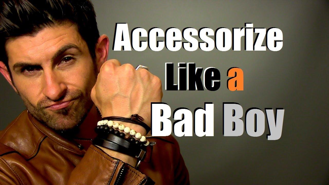 Bad Boy Style  Accessorize Like A Bad Boy  Best Bad Boy Accessories   Youtube