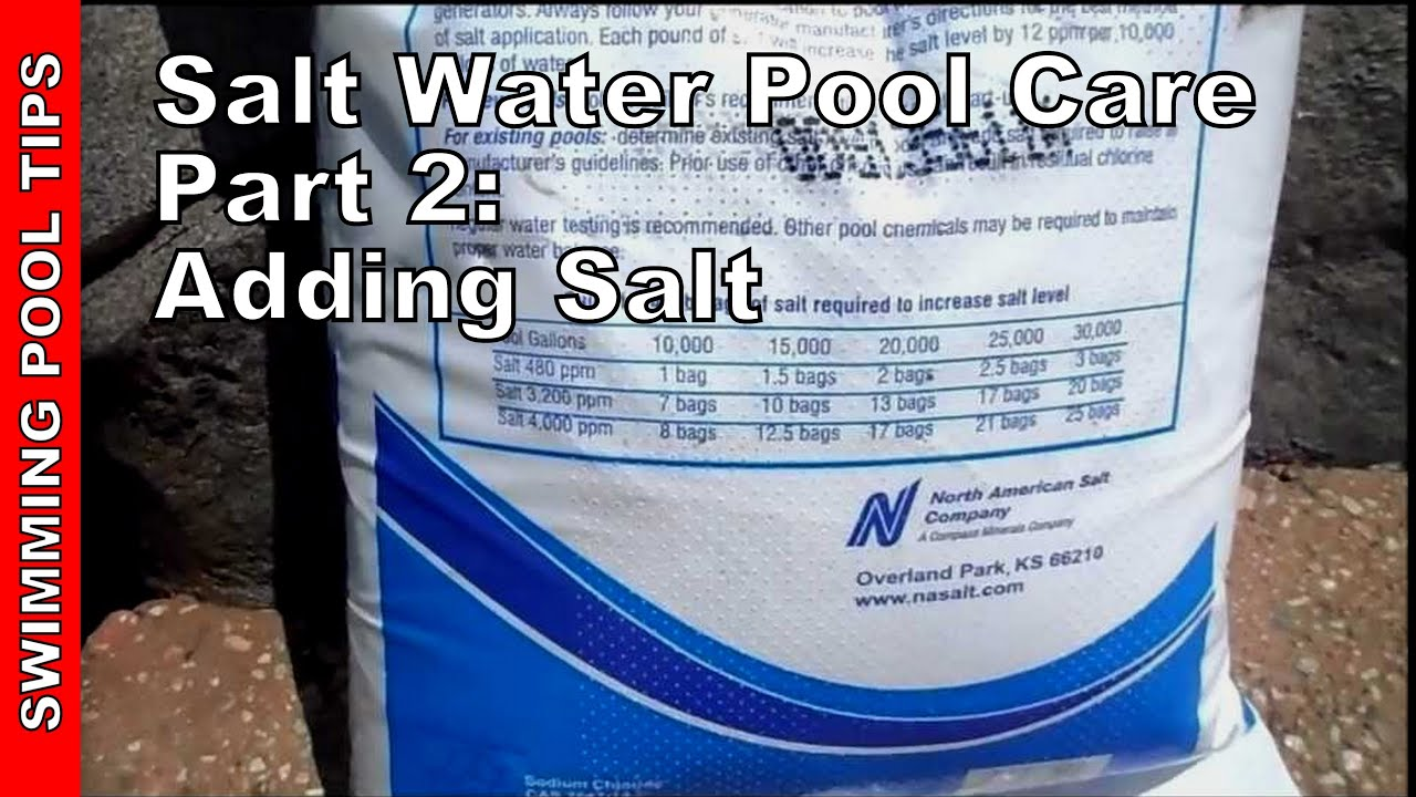 Salt Water Pool Care Part Two Adding salt