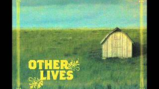 Other Lives - The end of the year.wmv