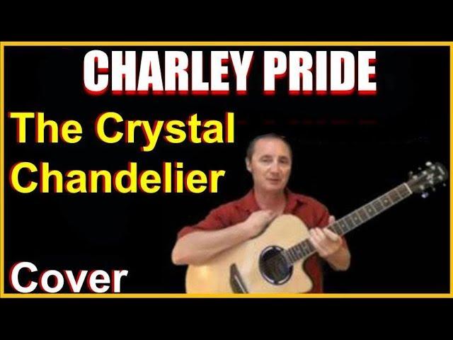 crystal chandeliers by charley pride # 39