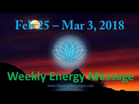 Conscious Living Weekly Energy Message for the week of Feb 25, 2018 thru Mar 3, 2018