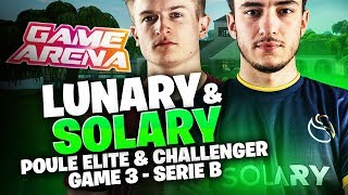 SOLARY & LUNARY - GAME ARENA - POULE ELITE & CHALLENGER - SERIE B GAME 3