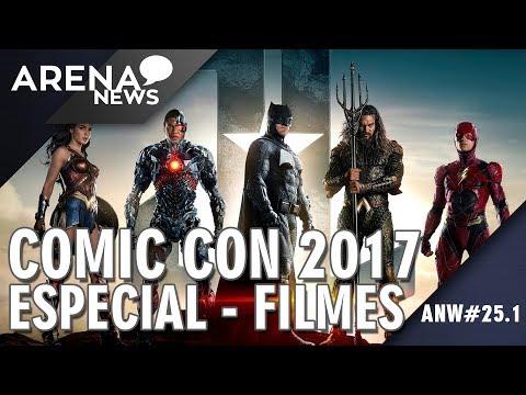 Especial San Diego Comic Con 2017   Filmes   Arena News #25.1