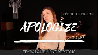 APOLOGIZE ( FRENCH VERSION ) TIMBALAND / ONE REPUBLIC ( SARA\'H COVER )