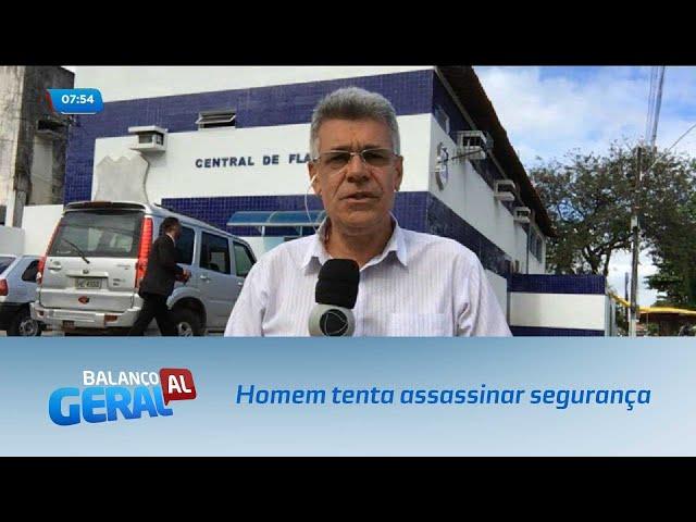 Homem foi preso após tentar assassinar segurança de loja no Centro de Maceió