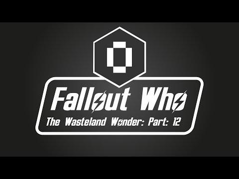 Wastland Wonder Part 12: The Return