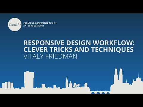 Vitaly Friedman - Responsive design workflow: clever tricks and techniques