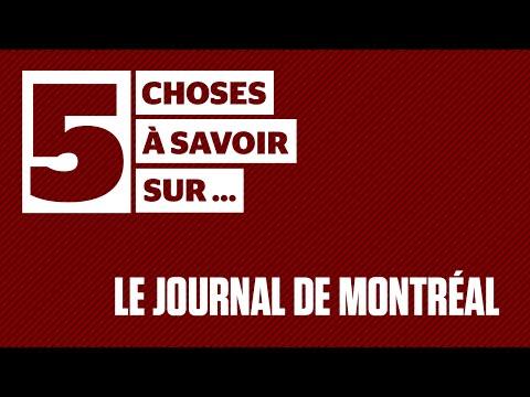 5 choses à savoir sur... Le Journal de Montréal