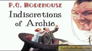 INDISCRETIONS OF ARCHIE - The Indiscretions of Archie by P. G. Wodehouse - Full unabridged audiobook