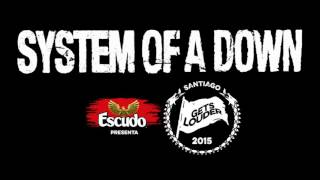 System Of A Down (Santiago Gets Louder 2015)