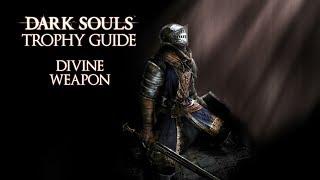Dark Souls - Divine Weapon Trophy / Achievement Guide