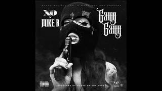 XO & Mike B   Gang Gang