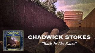 Chadwick Stokes - Back To The Races [Audio]
