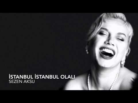 Sezen Aksu - İstanbul İstanbul Olalı