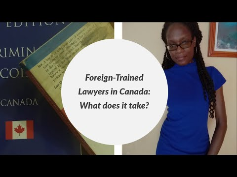 Foreign Trained Lawyers In Canada: NCA And Lawyer Licensing Process